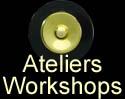 Ateliers/Workshops